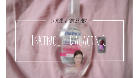 Inexpensive Pimple Remedy: Eskinol + Dalacin C