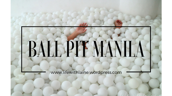 Ballp Pit Manila: The Best 60 Minutes of MyLife.