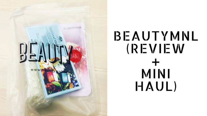 BeautyMNL (Review + Mini Haul)